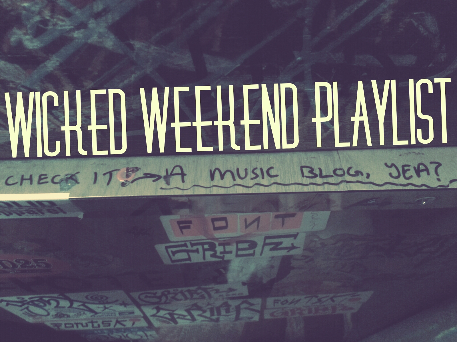 Wicked Weekend Playlist