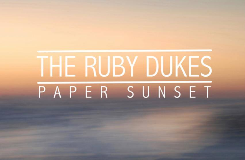 The Ruby Dukes // Paper Sunset