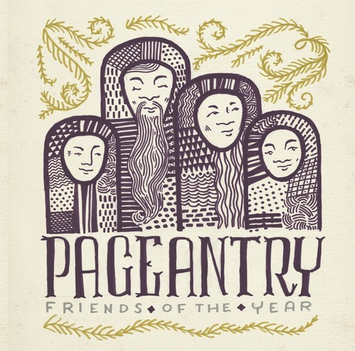 Pageantry // Friends of the Year