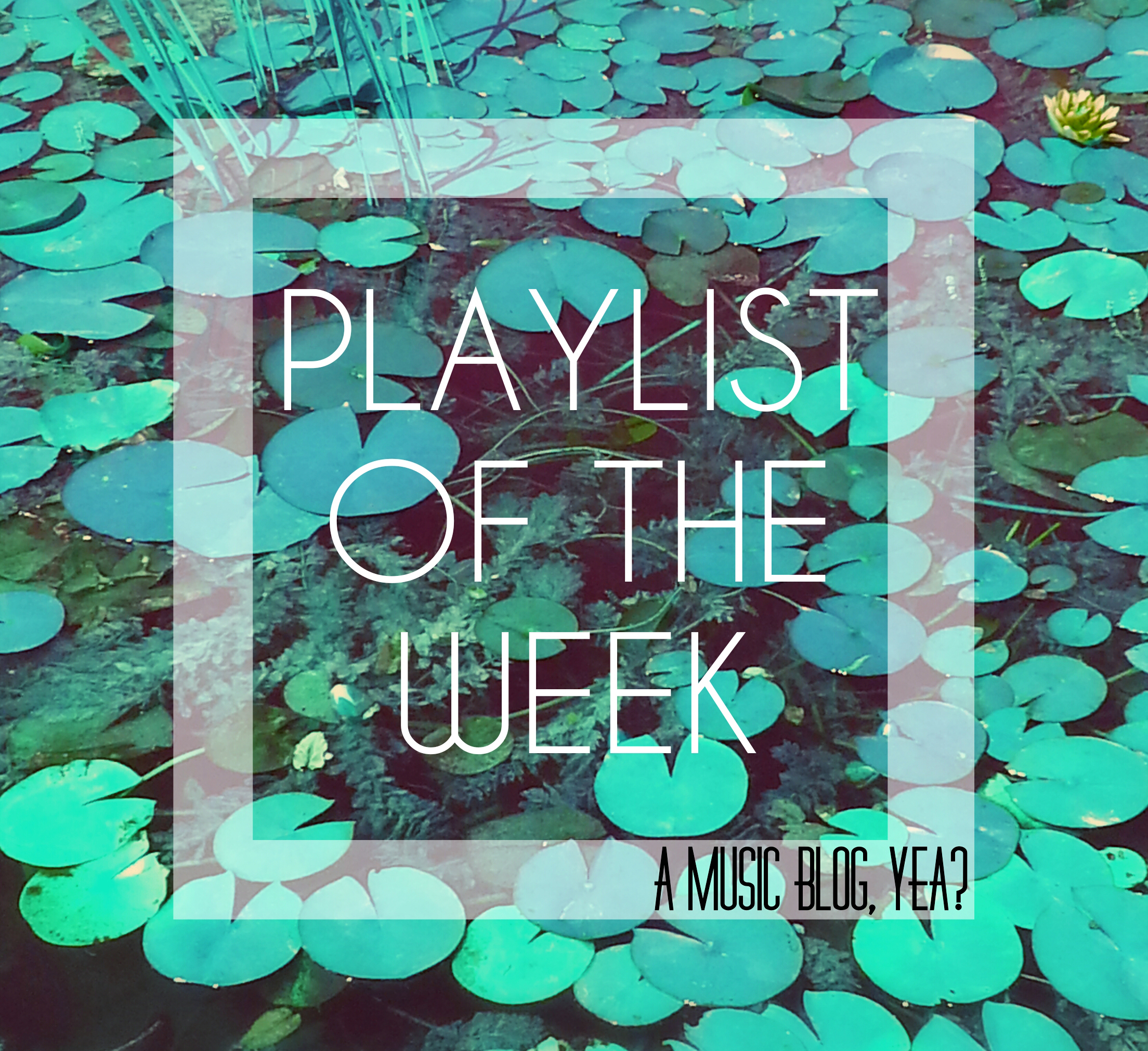 Playlist of the Week // Ear Candy