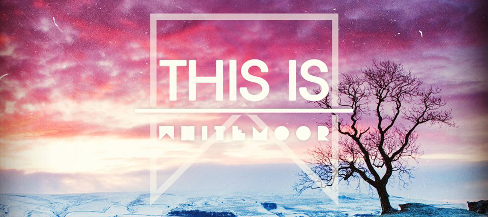 Whitemoor // This Is...