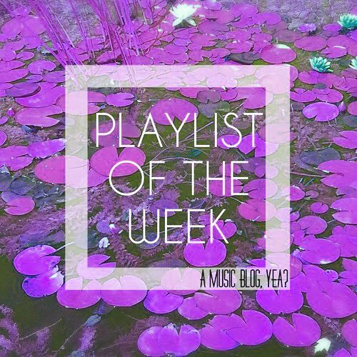 Playlist of the Week // Discoveries