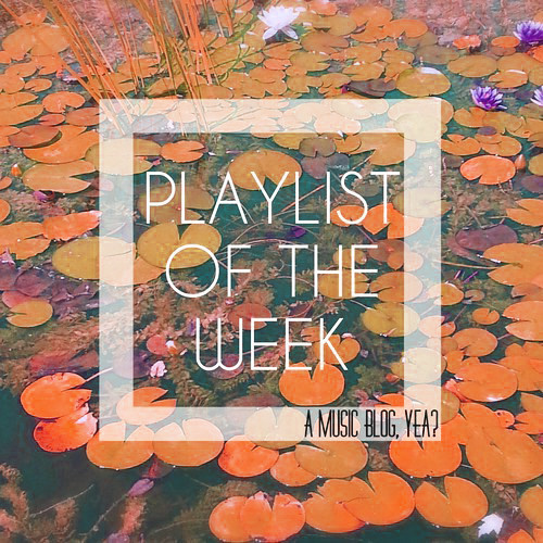 Playlist of the Week // Sweet Tunes