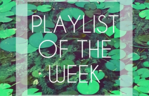 Playlist of the Week // Ask and You Shall Receive (Amazingness)