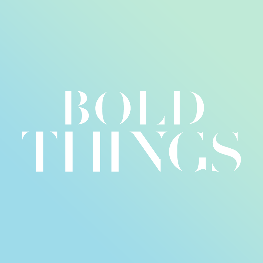 Bold Things