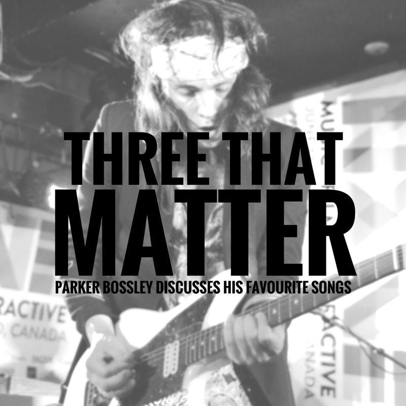 Three That Matter | Parker Bossley