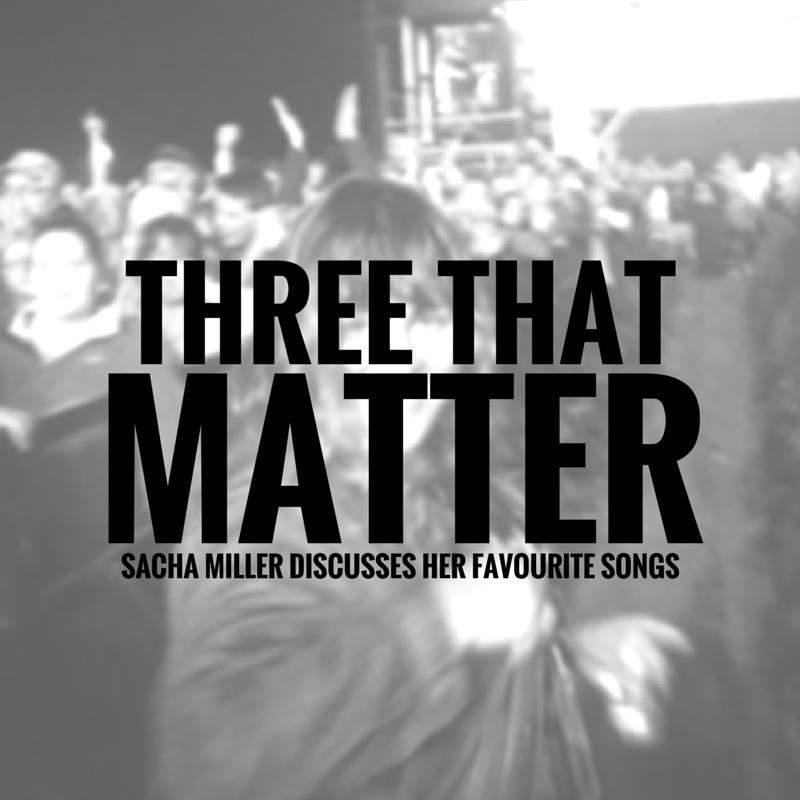 Three That Matter | Sacha Miller