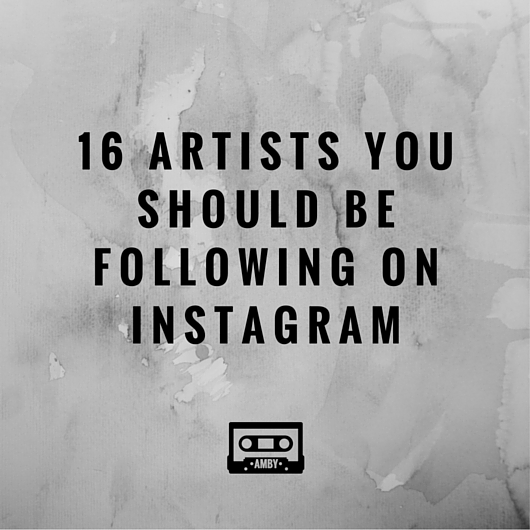 16 artists you should be following on Instagram