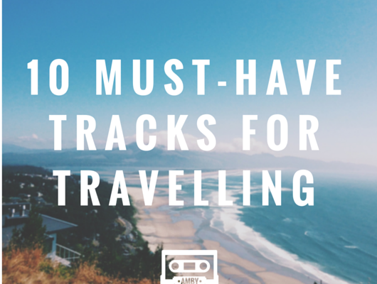 10 Must-Have Tracks for Travelling